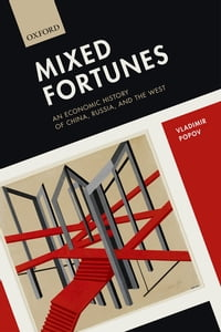 Mixed Fortunes: An Economic History of China, Russia, and the West