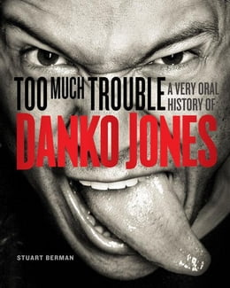 Book Too Much Trouble: A Very Oral History of Danko Jones by Berman, Stuart
