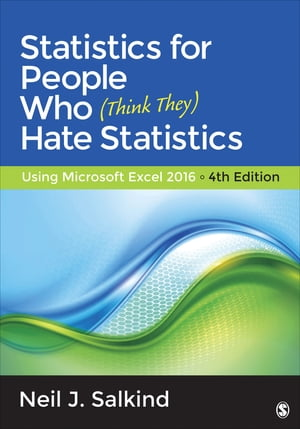 Statistics for People Who (Think They) Hate Statistics Using Microsoft Excel 2016