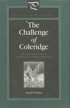 The Challenge of Coleridge: Ethics and Interpretation in Romanticism and Modern Philosophy by David Haney