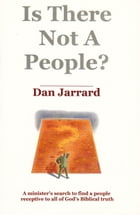 Is There Not A People? by Dan Jarrard