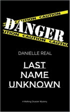 Last Name Unknown by Danielle Real