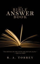 The Bible Answer Book by R.  A. Torrey