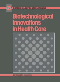 Biotechnological Innovations in Health Care: Biotechnology by Open Learning