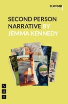 Second Person Narrative (NHB Modern Plays) by Jemma Kennedy