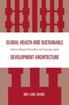 Global Health and Sustainable Development Architecture: Inclusive Dialogue, Partnerships, and…