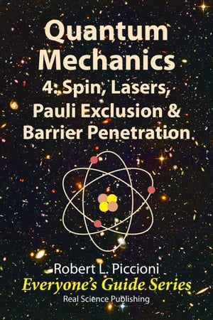 Quantum Mechanics 4: Spin,  Lasers,  Pauli Exclusion & Barrier Penetration