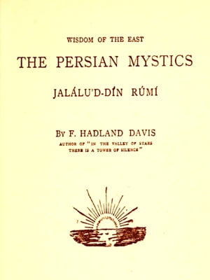 Wisdom of the East - The Persian Mystics Jalalud-Din Rumi and Jami,  Two Volume Edition