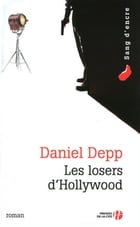 Les Losers d'Hollywood by Daniel DEPP