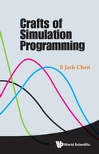 Crafts of Simulation Programming by E Jack Chen