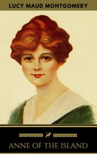 Anne of the Island (Anne Shirley Series #3) by Lucy Maud Montgomery
