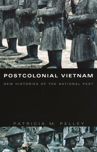 Postcolonial Vietnam: New Histories of the National Past