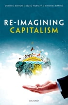 Re-Imagining Capitalism: Building a Responsible Long-Term Model by Dominic Barton