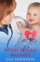 A Very Special Midwife by Gill Sanderson
