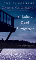 The Lake of Dead Languages: A Novel by Carol Goodman