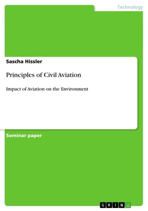 Principles of Civil Aviation: Impact of Aviation on the Environment by Sascha Hissler