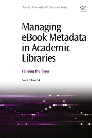 Managing ebook Metadata in Academic Libraries Taming the Tiger