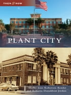 Plant City by Shelby Jean Roberson Bender