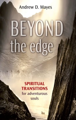 Book Beyond the Edge: Spiritual transitions for adventurous souls by Andrew Mayes