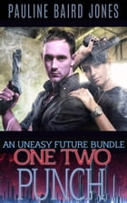 One Two Punch: An Uneasy Future Bundle by Pauline Baird Jones