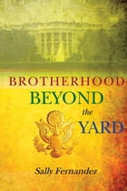 Brotherhood Beyond the Yard by Sally Fernandez