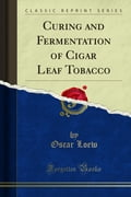 Curing and Fermentation of Cigar Leaf Tobacco
