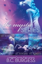 The Mystic Series: Books 4-6 by B.C. Burgess