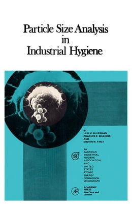 Book Particle size analysis in Industrial Hygiene by Silverman, Leslie