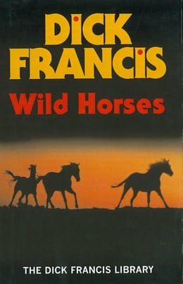 Book Wild Horses by Dick Francis