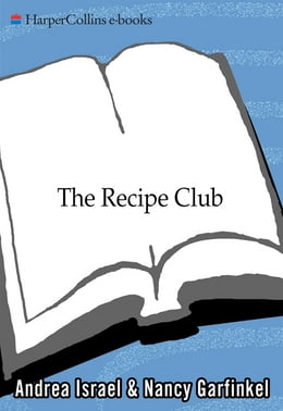 Book The Recipe Club: A Tale of Food and Friendship by Andrea Israel