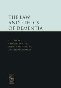 The Law and Ethics of Dementia