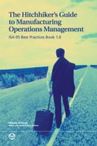 The Hitchhiker's Guide to Manufacturing Operations Management: ISA-95 Best Practices Book 1.0 by Charlie Gifford