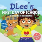 DLee's First Day of School: Bilingual Version by Diana Lee Santamaria