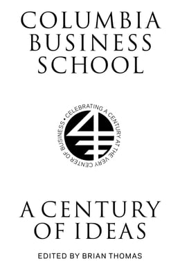 Book Columbia Business School: A Century of Ideas, Innovation, and Impact by Brian Thomas