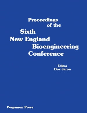 Proceedings of the Sixth New England Bioengineering Conference March 23-24,  1978,  University of Rhode Island,  Kingston,  Rhode Island