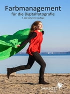 Farbmanagement für die Digitalfotografie by Sam Jost