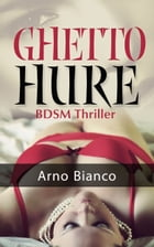 Ghetto Hure by Arno Bianco
