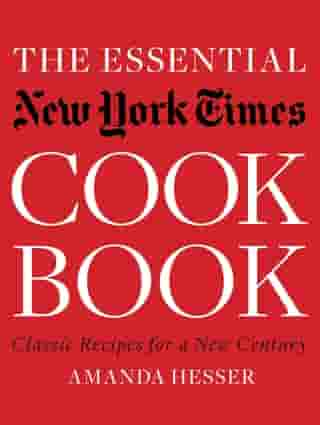 The Essential New York Times Cookbook: Classic Recipes for a New Century (First Edition) by Amanda Hesser