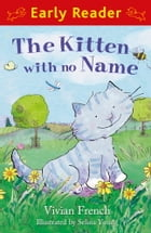 The Kitten with No Name (Early Reader) by Selina Young