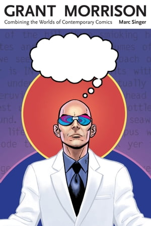 Grant Morrison Combining the Worlds of Contemporary Comics