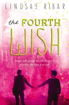 The Fourth Wish: The Art of Wishing: Book 2