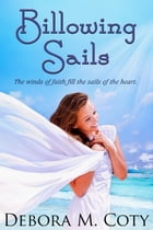 Billowing Sails by Debora M. Coty