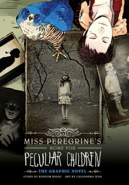 Book Miss Peregrine's Home for Peculiar Children: The Graphic Novel by Ransom Riggs