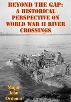 Beyond The Gap: A Historical Perspective On World War II River Crossings