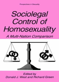 Sociolegal Control of Homosexuality: A Multi-Nation Comparison