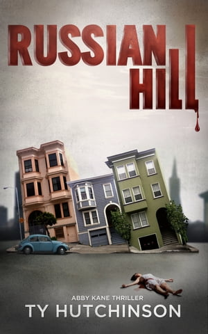 Russian Hill (Abby Kane Thriller - CC Trilogy #1)