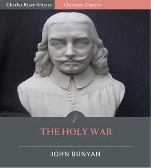 The Holy War (Illustrated Edition) by John Bunyan