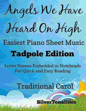 Angels We Have Heard On High Easiest Piano Sheet Music Tadpole Edition