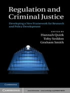 Regulation and Criminal Justice: Innovations in Policy and Research