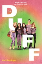 The DUFF: (Designated Ugly Fat Friend) by Kody Keplinger
